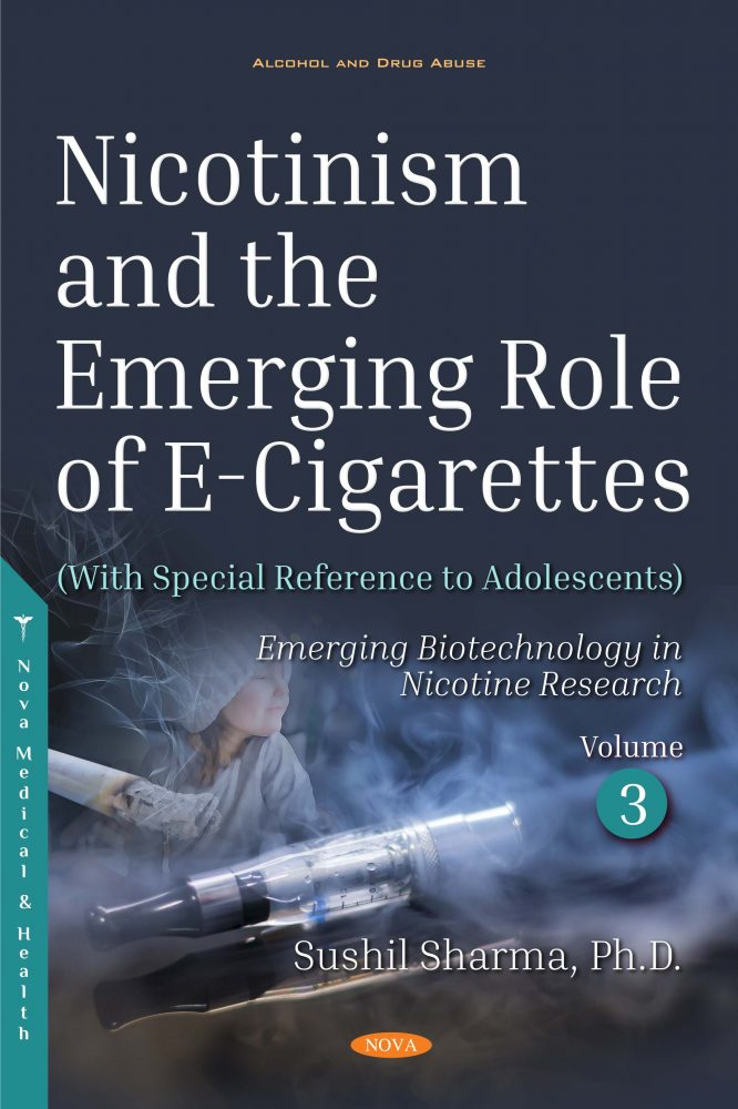 Nicotinism and the Emerging Role of E-Cigarettes (With Special Reference to  Adolescents)  Volume 3: Emerging Biotechnology in Nicotine Research