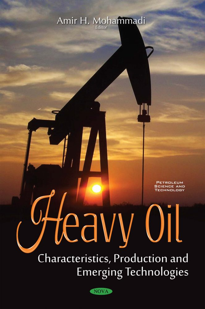 Heavy Oil: Characteristics, Production and Emerging Technologies