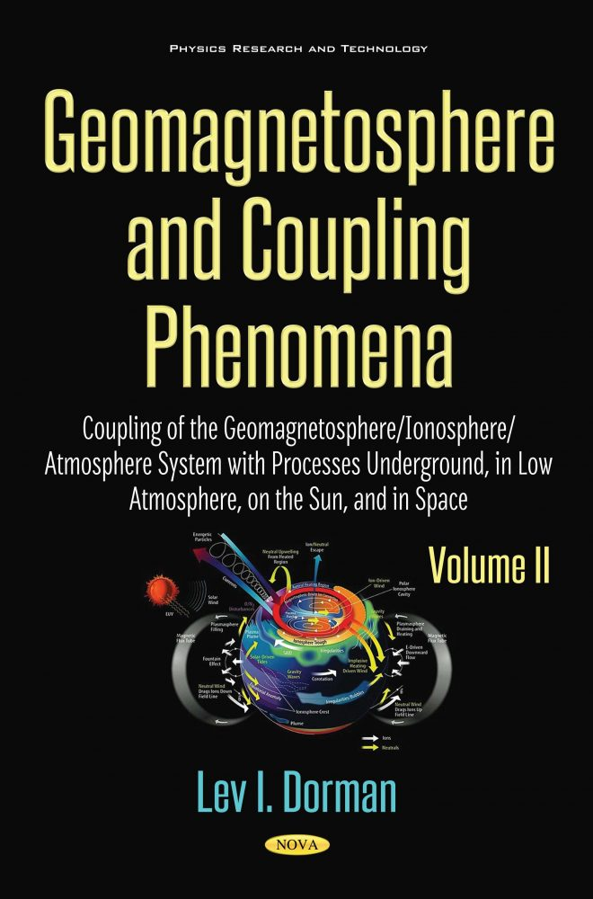 cdf3055c0f1 Geomagnetosphere and Coupling Phenomena. Volume II  Coupling of the  Geomagnetosphere Ionosphere Atmosphere System with Processes Underground