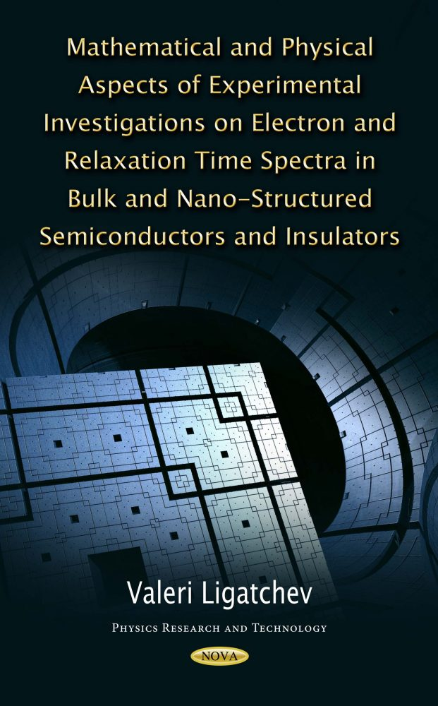 Mathematical and Physical Aspects of Experimental Investigations on  Electron and Relaxation Time Spectra in Bulk and Nano-Structured  Semiconductors