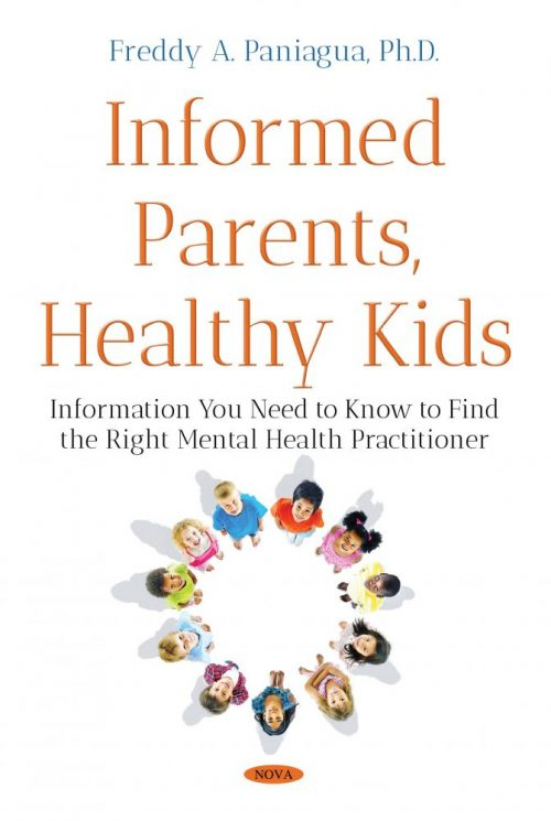 Informed Parents, Healthy Kids: Information You Need to Know to Find the  Right Mental Health Practitioner
