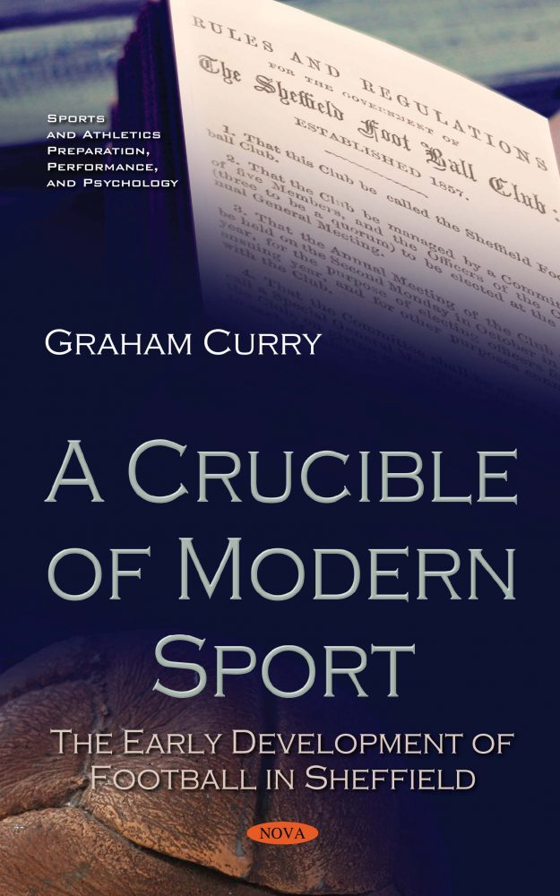 A Crucible of Modern Sport: The Early Development of Football in Sheffield