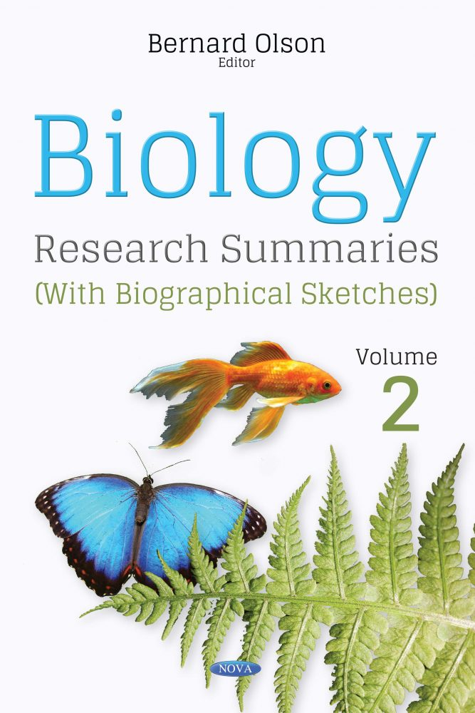 Biology Research Summaries (With Biographical Sketches)  Volume 2