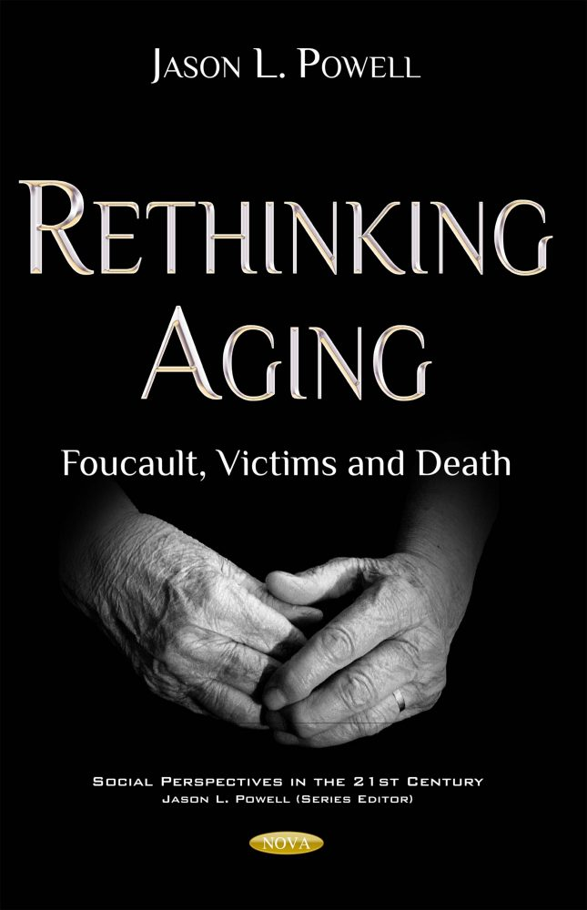 Rethinking Aging Foucault Victims And Death