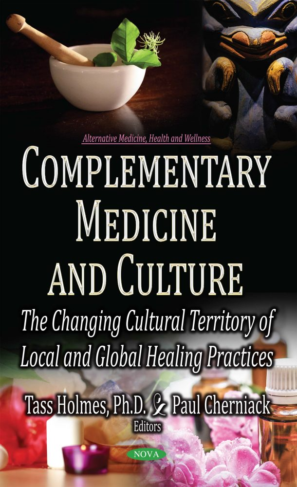 Complementary Medicine and Culture: The Changing Cultural Territory of  Local and Global Healing Practices