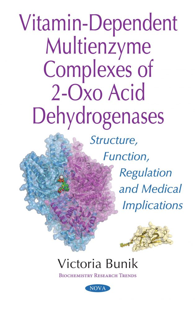 Vitamin-Dependent Multienzyme Complexes of 2-Oxo Acid Dehydrogenases:  Structure, Function, Regulation and Medical Implications