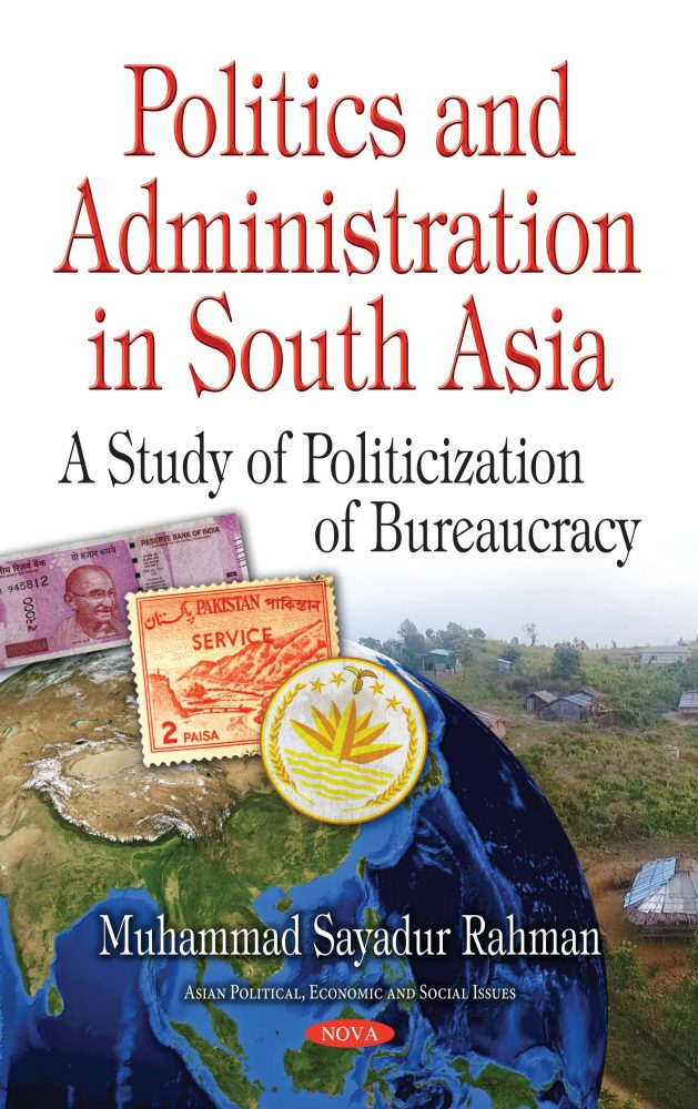 Politics And Administration In South Asia A Study Of Politicization