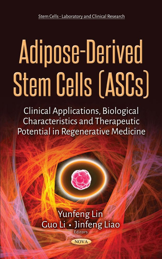 Adipose-Derived Stem Cells (ASCs): Clinical Applications, Biological  Characteristics and Therapeutic Potential in Regenerative Medicine