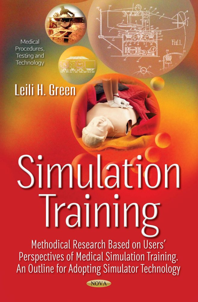 Simulation Training: Methodical Research Based on Users' Perspectives of  Medical Simulation Training  An Outline for Adopting Simulator Technology