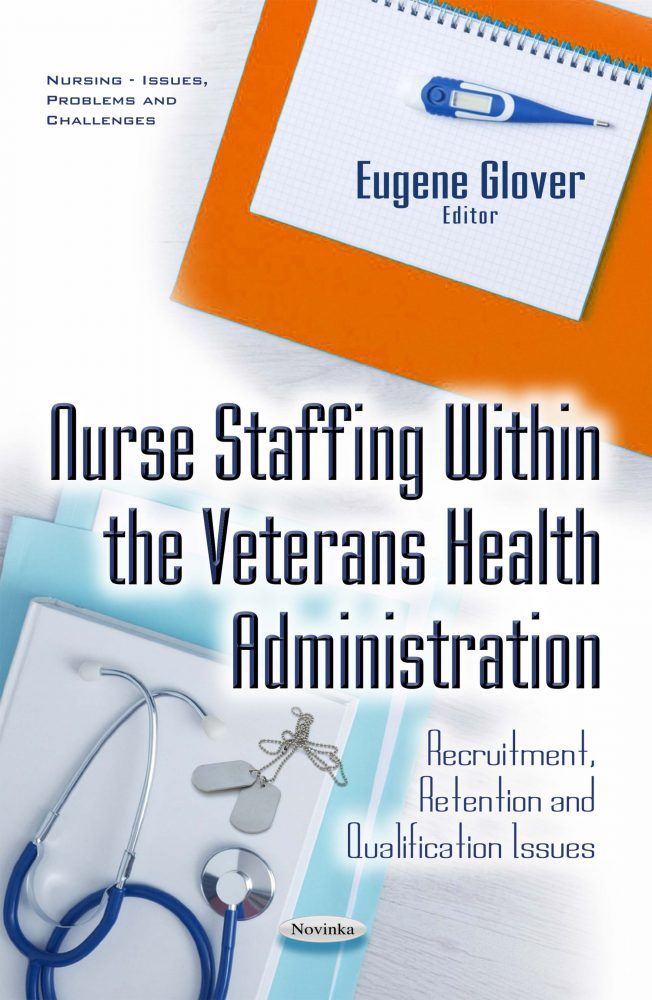 Nurse Staffing Within the Veterans Health Administration: Recruitment,  Retention and Qualification Issues
