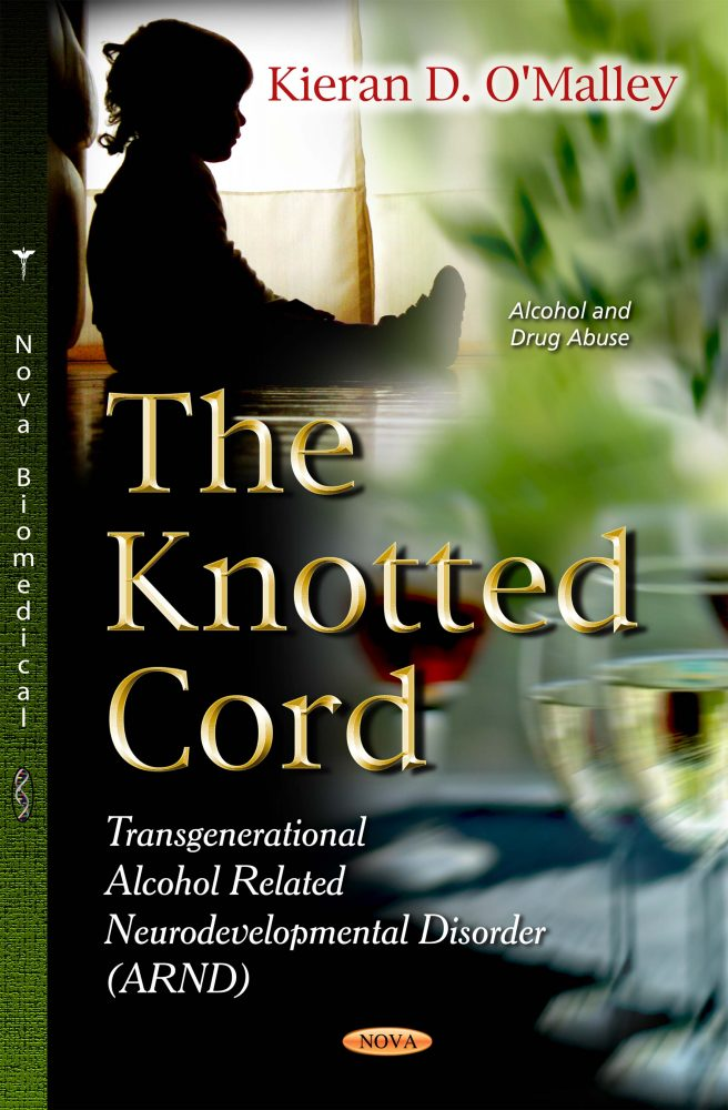 'The Knotted Cord'  Transgenerational Alcohol Related Neurodevelopmental  Disorder (ARND)