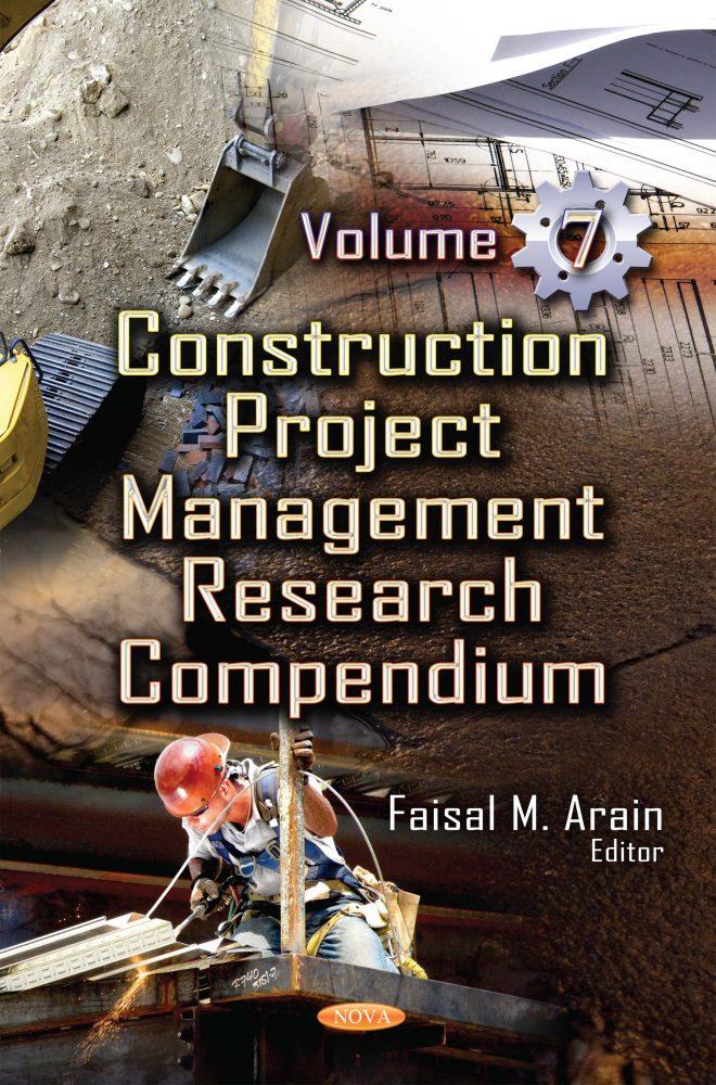 Construction Project Management Research Compendium  Volume 7