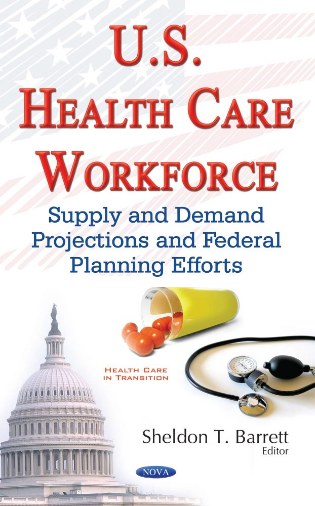 U S  Health Care Workforce: Supply and Demand Projections and Federal  Planning Efforts