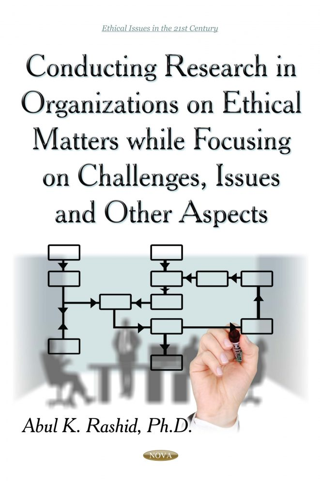 Conducting Research in Organizations on Ethical Matters While Focusing On  Challenges, Issues and Other Aspects