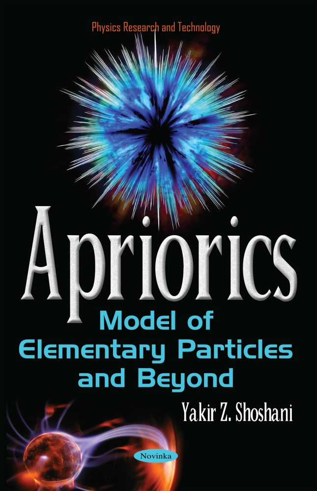 Apriorics Model Of Elementary Particles And Beyond Nova Science Publishers