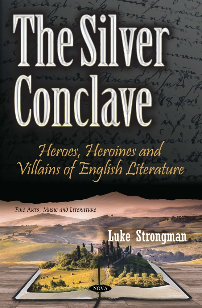 The Silver Conclave: Heroes, Heroines and Villains of English Literature