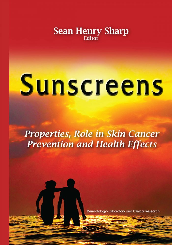 Sunscreens Properties Role In Skin Cancer Prevention And Health Effects Nova Science Publishers