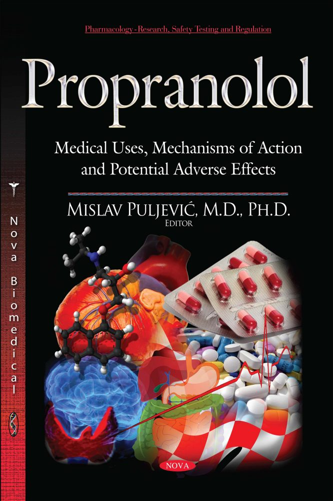 Propranolol: Medical Uses, Mechanisms of Action and Potential Adverse  Effects