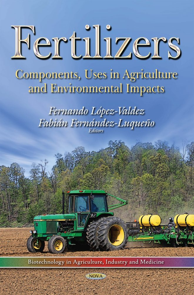 Fertilizers: Components, Uses in Agriculture and Environmental Impacts