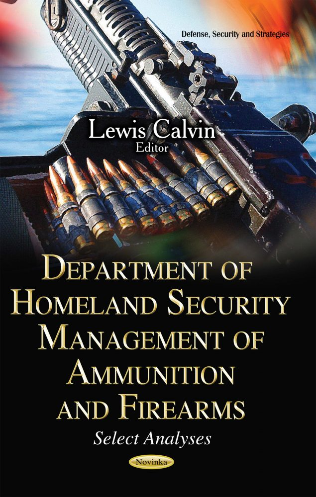 Department of Homeland Security Management of Ammunition and Firearms:  Select Analyses