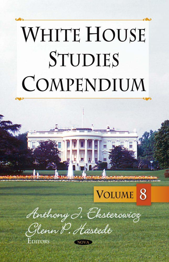 White House Studies Compendium  Volume 8