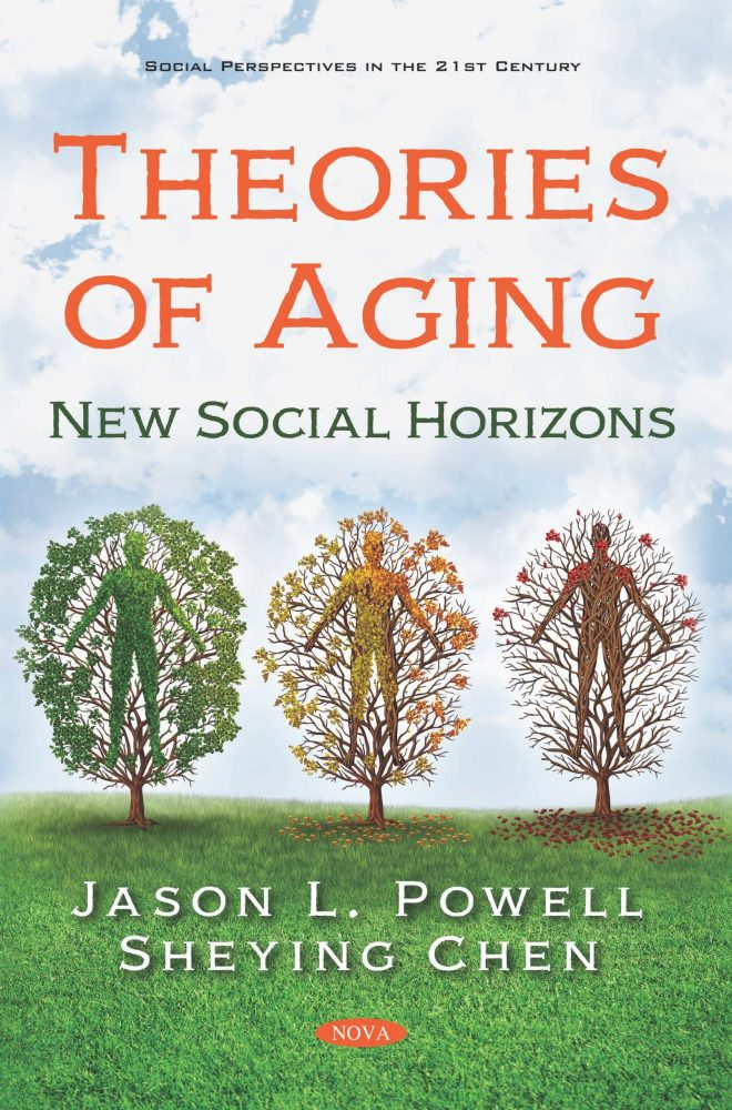 Theories Of Aging New Social Horizons Nova Science Publishers